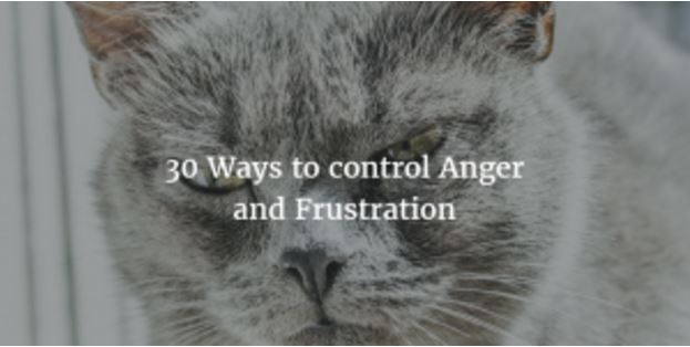 30 Ways to control Anger and Frustration