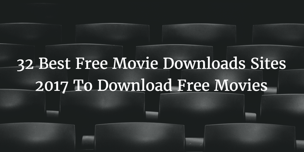 2 Best Free Movie Downloads Sites 2017 To Download Free Movies.