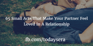 64 Small Acts That Make Your Partner Feel Loved In A Relationship-min