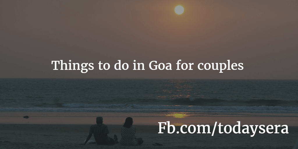 Things to do in Goa for couples - Goa Activities and Tourism