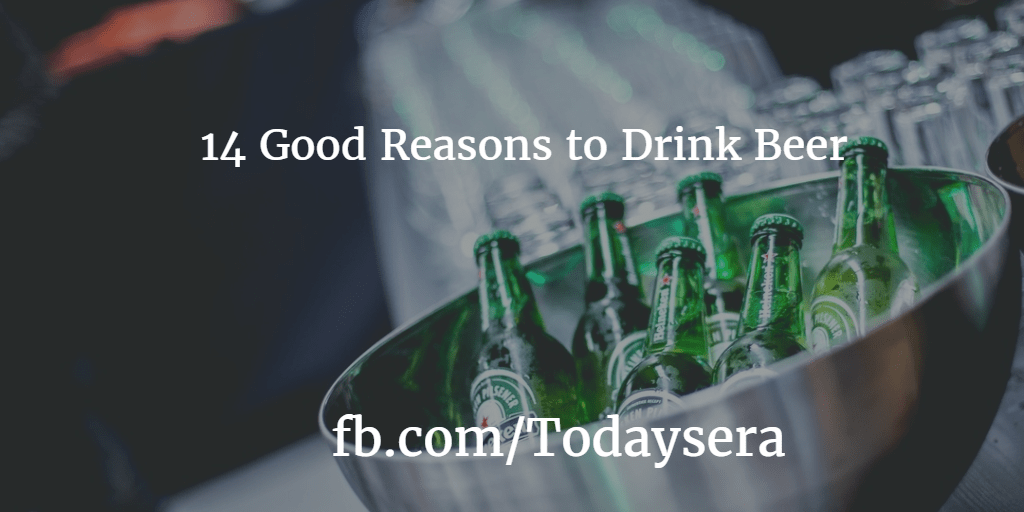 14 Good Reasons to Drink Beer
