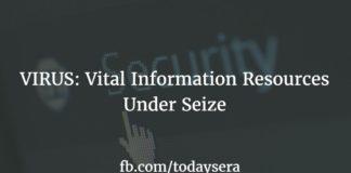 VIRUS Vital Information Resources Under Seize