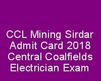CCL Mining Sirdar Admit Card 2018 Central Coalfields Electrician Exam