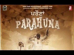 https://todaysera.com/wp-content/uploads/2018/09/Parahuna-Upcoming-Punjabi-Movie-2018.jpg