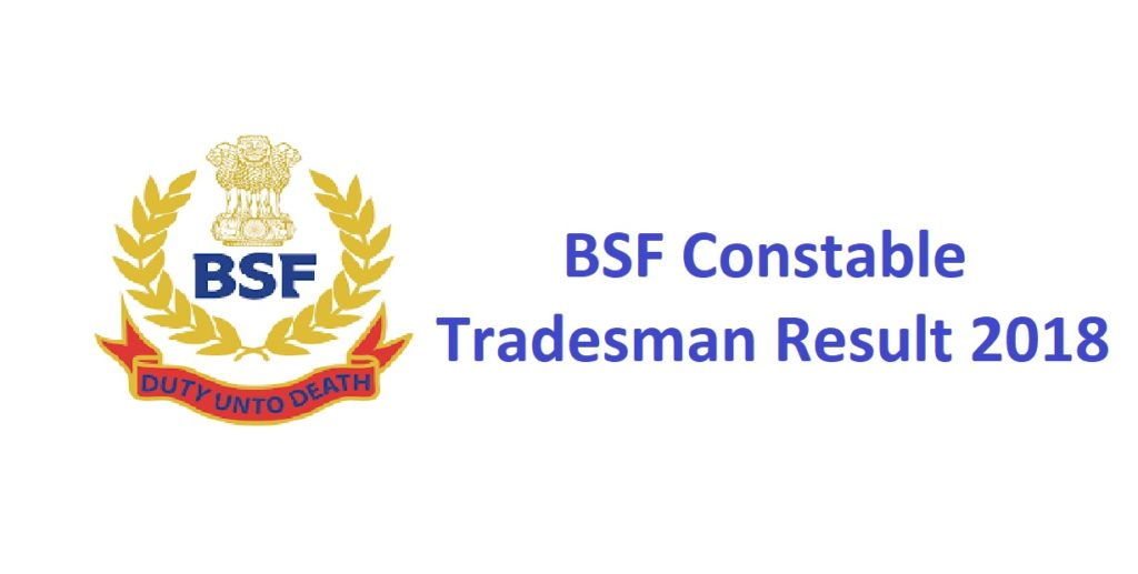BSF Constable Tradesman Result 2018