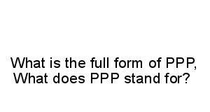 PPP full form